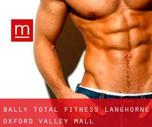 Bally Total Fitness, Langhorne, Oxford Valley Mall