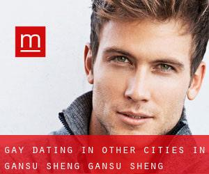 Gay Dating in Other Cities in Gansu Sheng (Gansu Sheng)